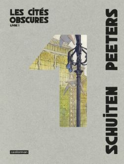 CITÉS OBSCURES, LES -  INTÉGRALE 01