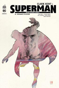 CLARK KENT: SUPERMAN -  HOMME D'ACIER 00