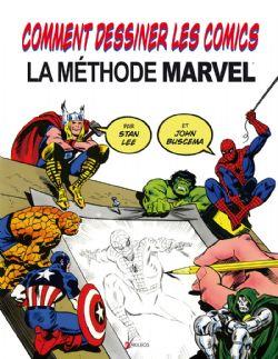 COMMENT DESSINER LES COMICS -  LA MÉTHODE MARVEL