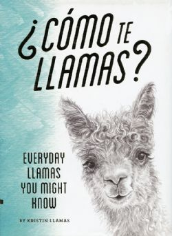 COMO TE LLAMAS? - EVERYDAY LLAMAS YOU MIGHT KNOW