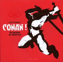 CONAN -  CONAN ! - DE BARBARE À SOUVERAIN
