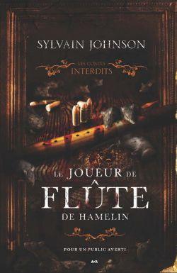 CONTES INTERDITS, LES -  LE JOUEUR DE FLÛTE DE HAMELIN