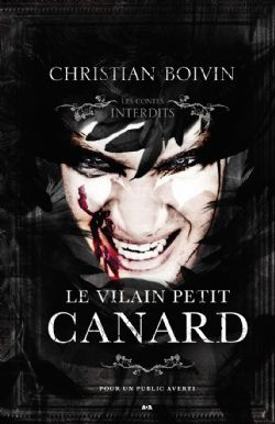 CONTES INTERDITS, LES -  LE VILAIN PETIT CANARD