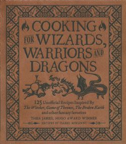 COOKING FOR WIZZARDS, WARRIORS AND DRAGONS
