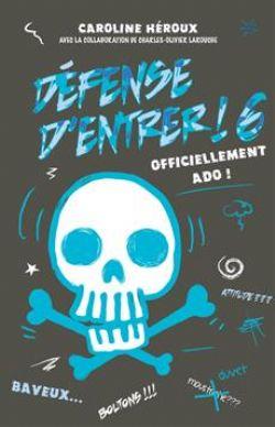 DÉFENSE D'ENTRER ! -  OFFICIELLEMENT ADO! 06