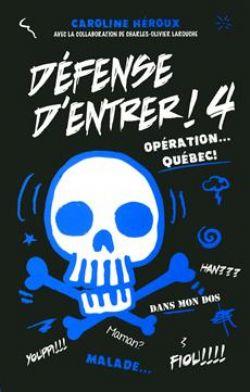 DÉFENSE D'ENTRER ! -  OPÉRATION... QUÉBEC! 04