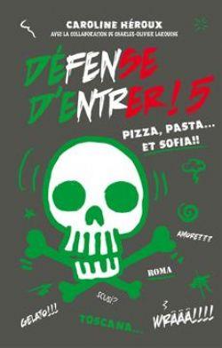 DÉFENSE D'ENTRER ! -  PIZZA, PASTA... ET SOFIA!! 05