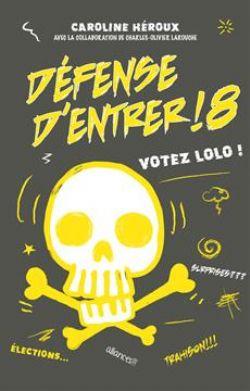 DÉFENSE D'ENTRER ! -  VOTEZ LOLO! 08