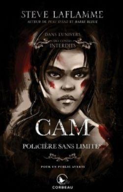 DANS L'UNIVERS DES CONTES INTERDITS -  CAM, POLICIÈRE SANS LIMITES