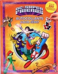 DC SUPER FRIENDS -  ALBUM GÉANT - PLUS DE 350 AUTOCOLLANTS