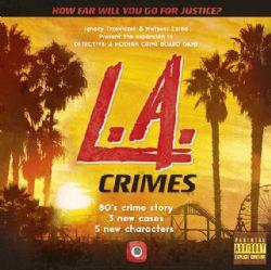 DETECTIVE : A MODERN CRIME GAME -  L.A. CRIMES (ANGLAIS)