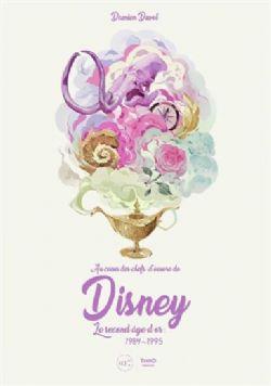 DISNEY -  AU COEUR DES CHEFS-D'OEUVRE DE DISNEY - LE SECOND ÂGE D'OR : 1984-1995