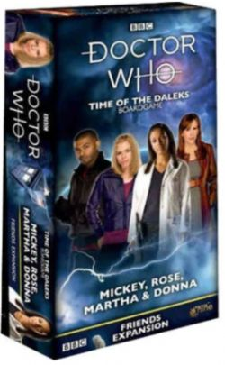 DOCTOR WHO : TIME OF THE DALEKS -  FRIENDS MICKEY, ROSE, MARTHA & DONNA (ANGLAIS)