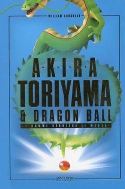 DRAGON BALL -  AKIRA TORIYAMA, L'HOMME DERRIÈRE LE MANGA
