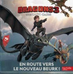 DRAGONS 3 -  EN ROUTE VERS LE NOUVEAU BEURK ! -  LE MONDE CACHÉ