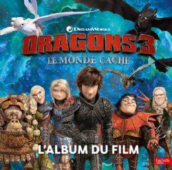 DRAGONS 3 -  L'ALBUM DU FILM -  LE MONDE CACHÉ