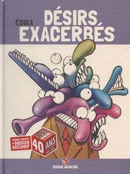 EDIKA -  DÉSIRS EXACERBÉS (ÉDITION SPÉCIALE 40 ANS FLUIDE GLACIAL) 06