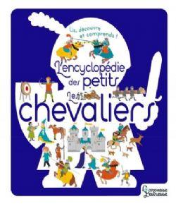 ENCYCLOPÉDIE DES PETITS L' -  LES CHEVALIERS