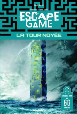 ESCAPE GAME -  LA TOUR NOYÉE