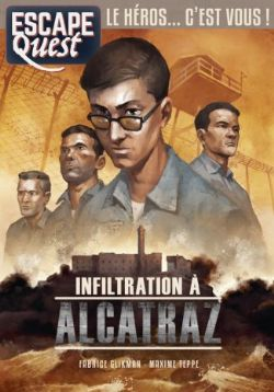 ESCAPE QUEST -  INFILTRATION À ALCATRAZ (FRANÇAIS)