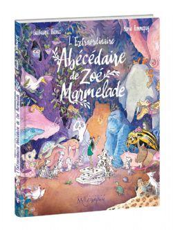 EXTRAORDINAIRE ABÉCÉDAIRE DE ZOÉ MARMELADE, L'