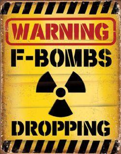 F-BOMBS DROPPING -  AFFICHE MÉTALLIQUE