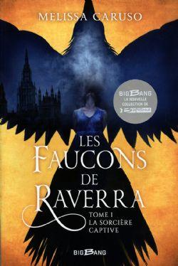 FAUCONS DE RAVERRA, LES -  LA SORCIÈRE CAPTIVE 01