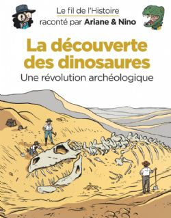 FIL DE L'HISTOIRE, LE -  LA DÉCOUVERTE DES DINOSAURES 09
