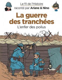FIL DE L'HISTOIRE, LE -  LA GUERRE DES TRANCHÉES : L'ENFER DES POILUS 04