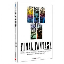FINAL FANTASY -  ENCYCLOPÉDIE OFFICIELLE MEMORIAL ULTIMANIA - (ÉPISODES X À XIV)