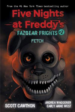 FIVE NIGHTS AT FREDDY'S -  FETCH -  FAZBEAR FRIGHTS 02