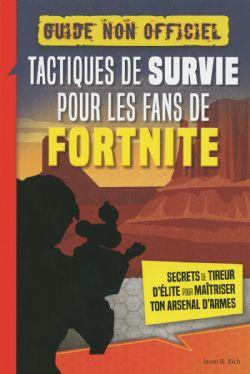 FORTNITE -  TACTIQUES DE SURVIE POUR LES FANS DE FORNITE -  GUIDE NON OFFICIEL