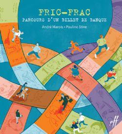 FRIC-FRAC, PARCOURS D'UN BILLET DE BANQUE