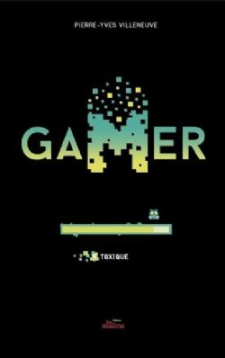 GAMER -  TOXIQUE (V.F.) 09