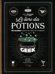 GASTRONO GEEK -  LE LIVRE DES POTIONS