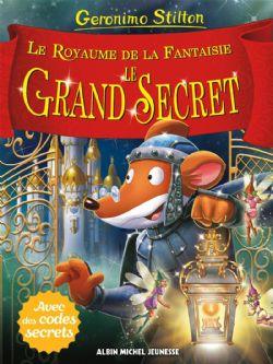 GERONIMO STILTON -  LE GRAND SECRET -  ROYAUME DE LA FANTAISIE, LE