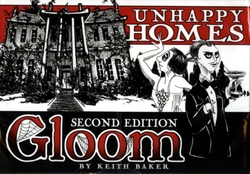 GLOOM 2ND EDITION -  UNHAPPY HOMES