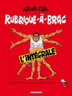 GOTLIB -  RUBRIQUE-À-BRAC INTÉGRALE