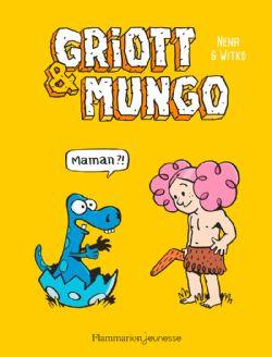 GRIOTT & MUNGO -  MAMAN?!
