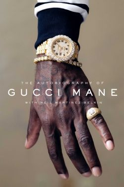 GUCCI MANE -  AUTOBIOGRAPHY OF GUCCI BANE