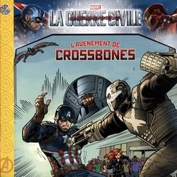 GUERRE CIVILE, LA -  L'AVÈNEMENT DE CROSSBONES -  CAPITAINE AMERICA