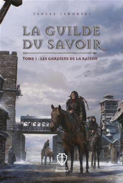 GUILDE DU SAVOIR, LA -  LES GARDIENS DE LA RAISON 01