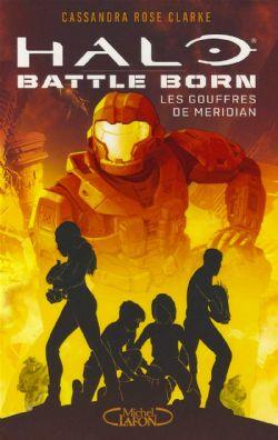 HALO -  LES GOUFFRES DE MERIDIAN (V.F.) -  BATTLE BORN 02