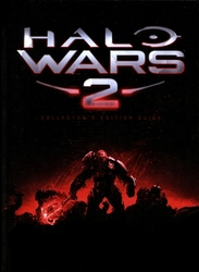 HALO -  THE ART OF HALO WARS 2 : COLLECTOR EDITION GUIDE -  HALO WARS 2