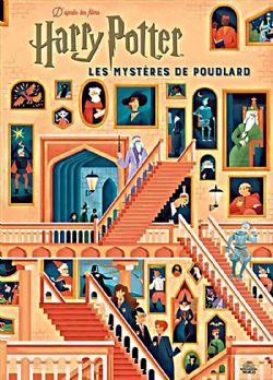 HARRY POTTER -  LES MYSTÈRES DE POUDLARD - D'APRÈS LES FILMS HARRY POTTER
