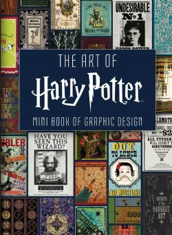 HARRY POTTER -  MINI BOOK OF GRAPHIC DESIGN -  ART OF HARRY POTTER, THE