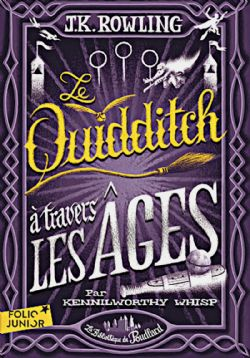 HARRY POTTER -  QUIDDITCH À TRAVERS LES ÂGES, LE