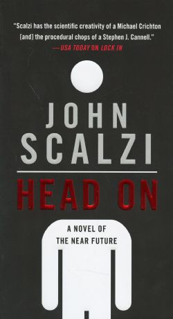 HEAD ON, A NOVEL OF THE NEAR FUTURE