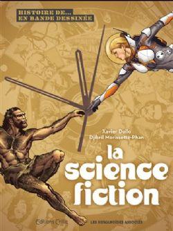 HISTOIRE DE... EN BANDE DESSINÉE -  LA SCIENCE FICTION