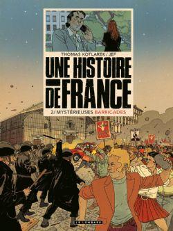 HISTOIRE DE FRANCE, UNE -  MYSTÉRIEUSES BARRICADES 02